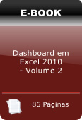 Dashboards no Excel 2010 - Exemplos Pr�ticos - Volume 2