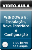 V�deo Aula: Windows 8 - Instala��o, Configura��o e Nova Interface - Tutoriais Pr�ticos