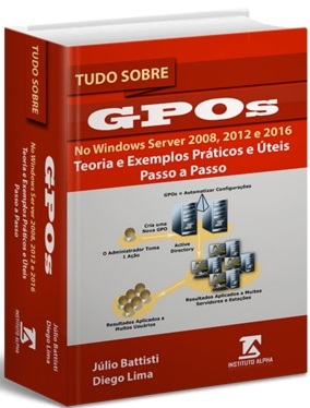 Aprenda com Julio Battisti: GPOs no Windows Server 2008, 2012 e 2016 - Pré-venda!
