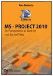MS-PROJECT 2010 - Do Planejamento ao Controle com Earned Value